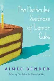 Particular Sadness of Lemon Cake by Aimee Bender
